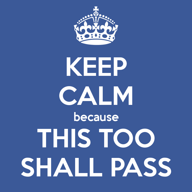 What I Learned This Week:  This Too Shall Pass (Keeping Perspective)