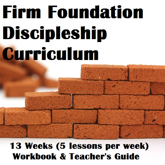 Firm Foundation Discipleship Course