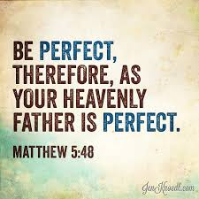 How You Completely Misunderstood Jesus When He Said To Be Perfect